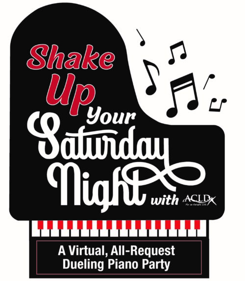Shake up your Saturday Night with ACLD! @ Virtual, All-Request Dueling Piano Party